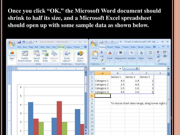 "Once you click ""OK,"" the Microsoft Word document should shrink to half its size, and a Microsoft Excel spreadsheet should open up with some sample data as shown below."