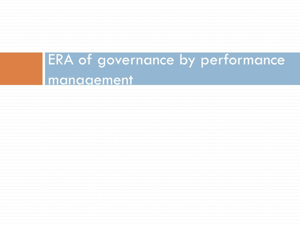ERA of governance by performance management