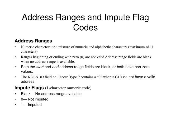 Address Ranges and Impute Flag Codes