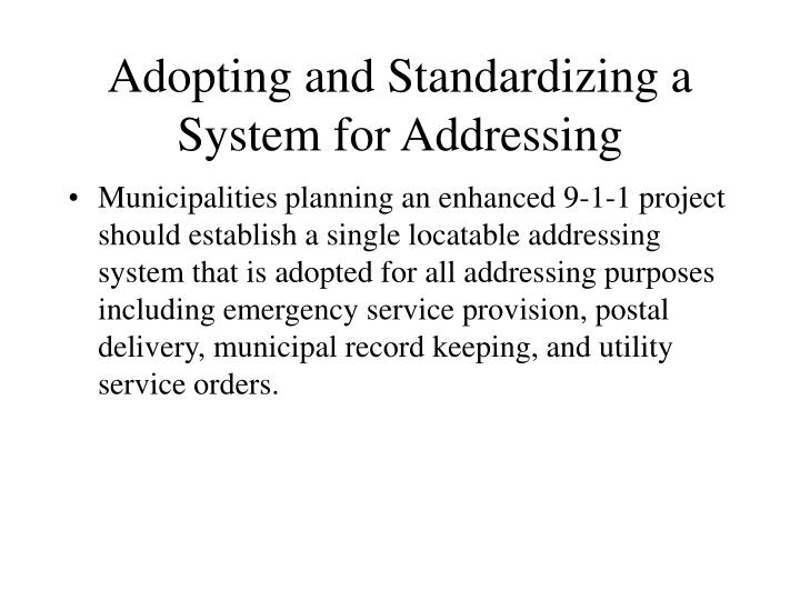 Adopting and Standardizing a System for Addressing