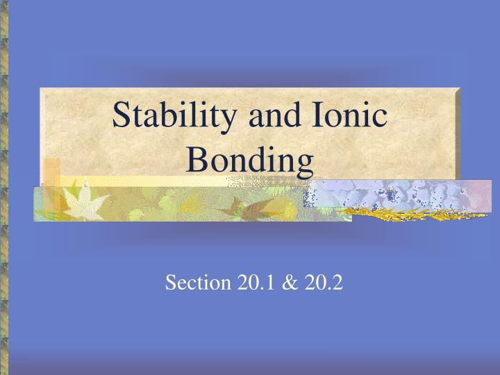 Stability and ionic bonding