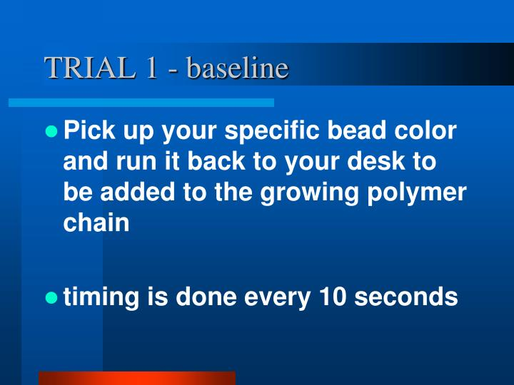 TRIAL 1 - baseline