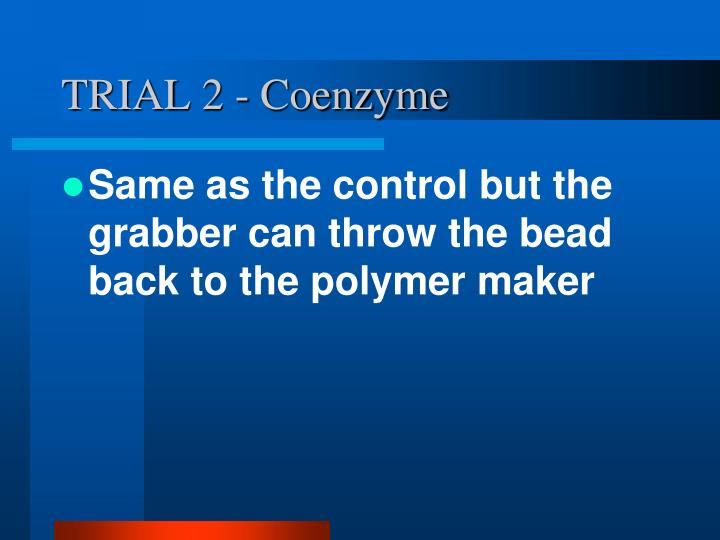 TRIAL 2 - Coenzyme