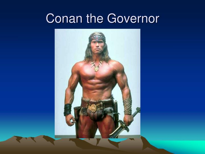 Conan the Governor