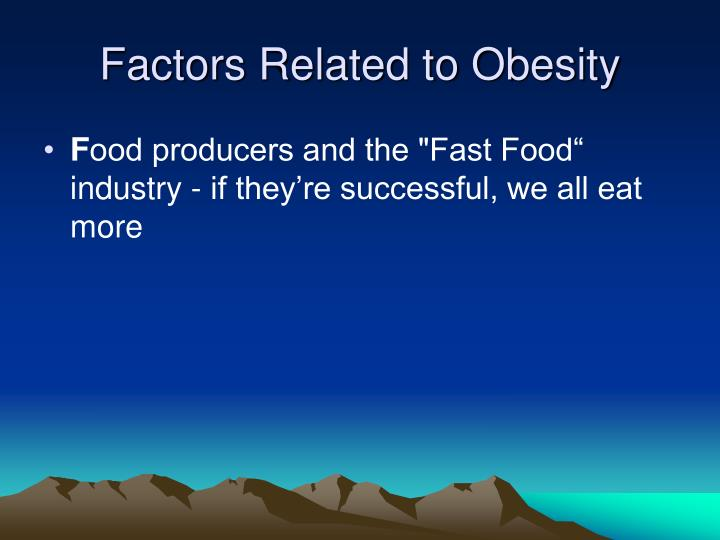 Factors Related to Obesity