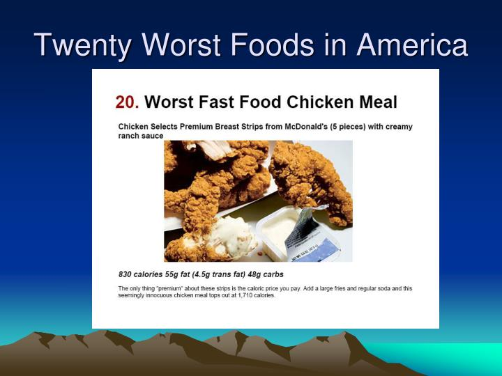Twenty Worst Foods in America