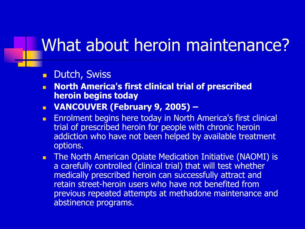 What about heroin maintenance?