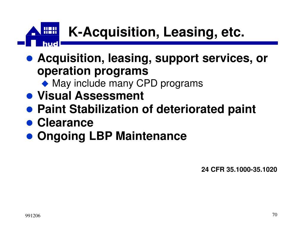 K-Acquisition, Leasing, etc.