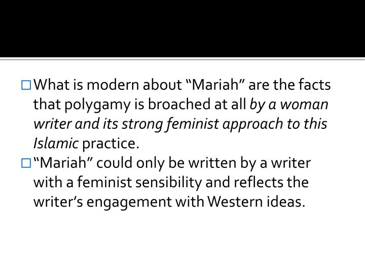 "What is modern about ""Mariah"" are the facts that polygamy is broached at all"