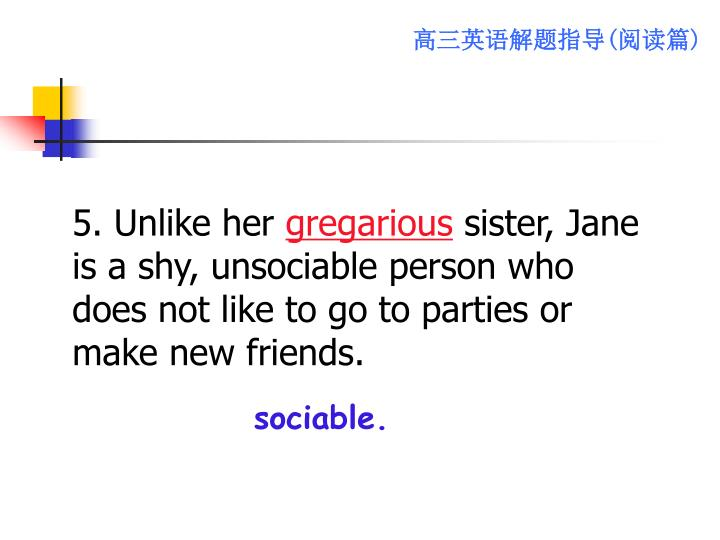 5. Unlike her