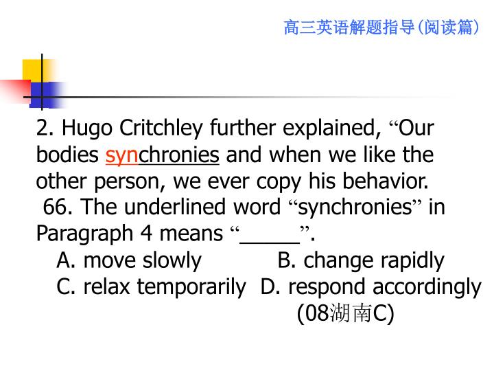 2. Hugo Critchley further explained,