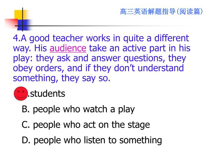 4.A good teacher works in quite a different way. His