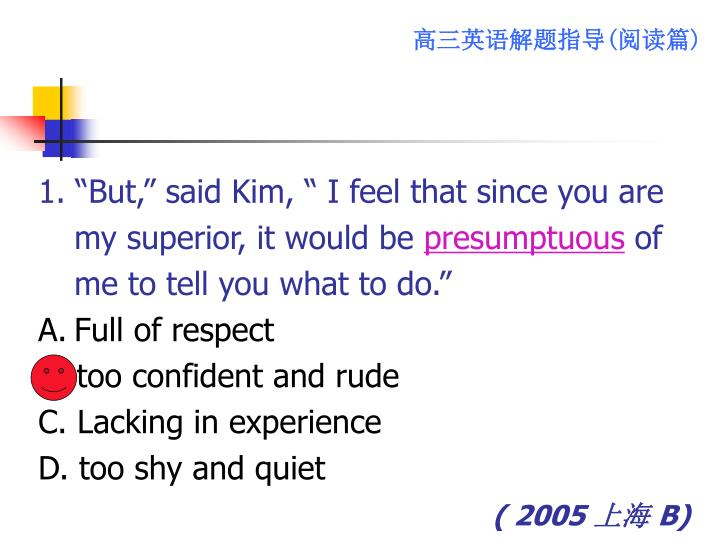 "1. ""But,"" said Kim, "" I feel that since you are my superior, it would be"