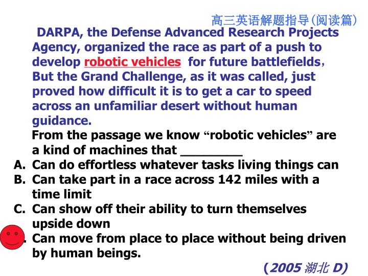DARPA, the Defense Advanced Research Projects   Agency, organized the race as part of a push to develop