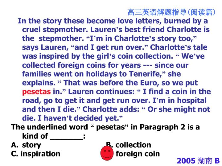 In the story these become love letters, burned by a  cruel stepmother. Lauren