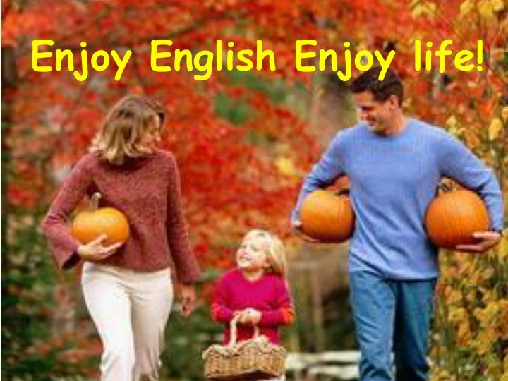Enjoy English Enjoy life!