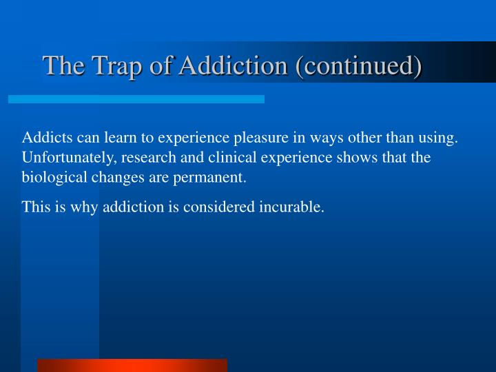 The Trap of Addiction (continued)