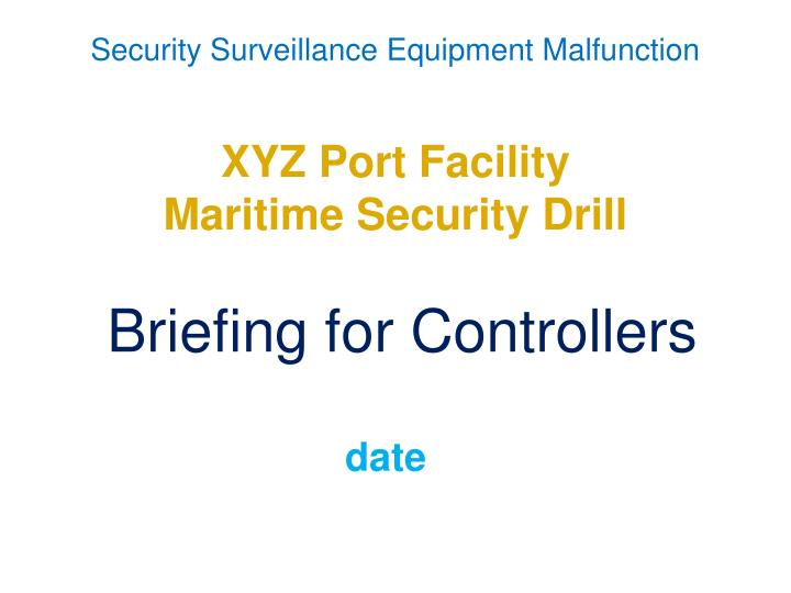 Xyz port facility maritime security drill