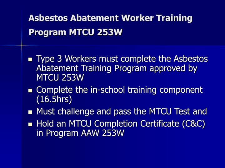 Asbestos Abatement Worker Training Program MTCU 253W