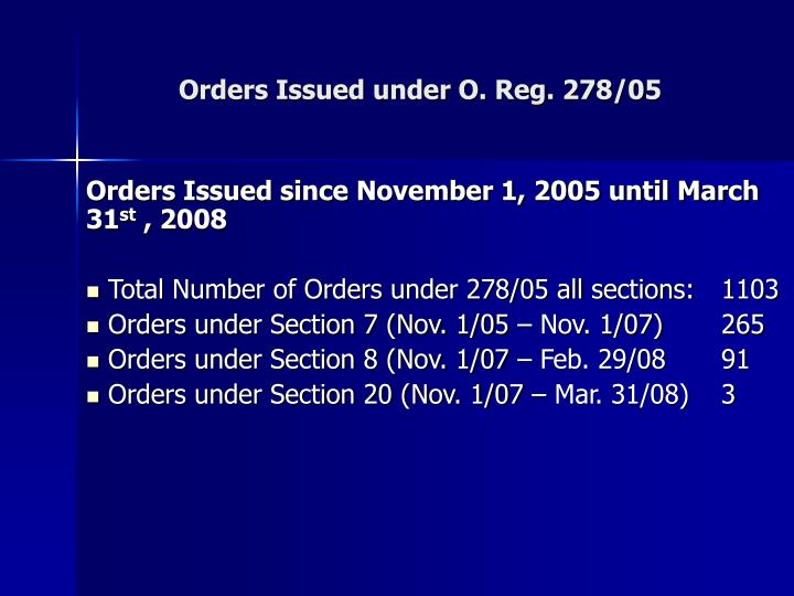 Orders Issued under O. Reg. 278/05