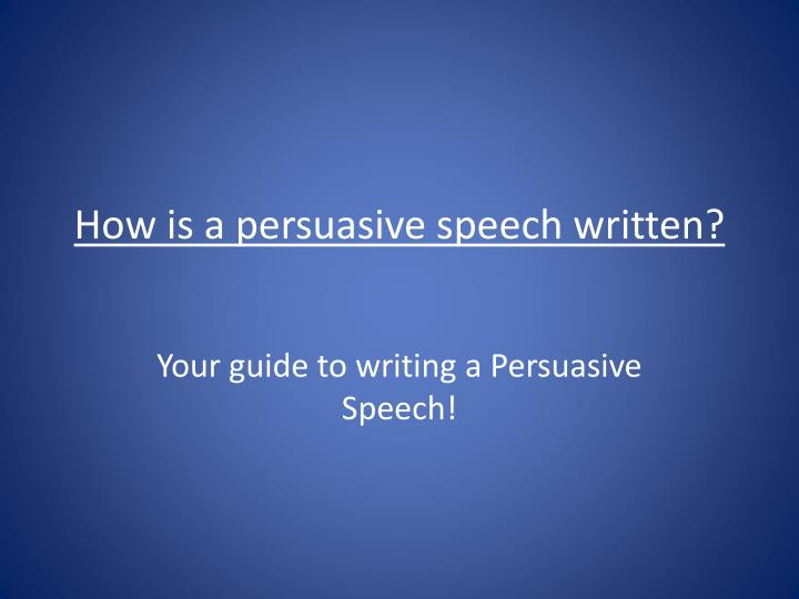 written persuasive speeches