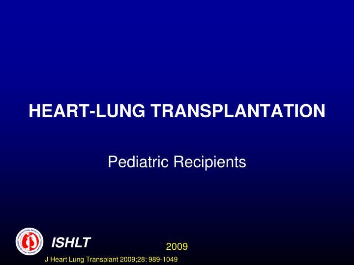 HEART-LUNG TRANSPLANTATION