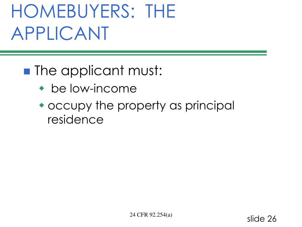 HOMEBUYERS:  THE APPLICANT