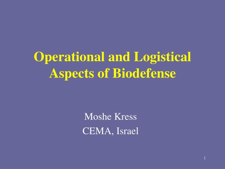 Operational and logistical aspects of biodefense