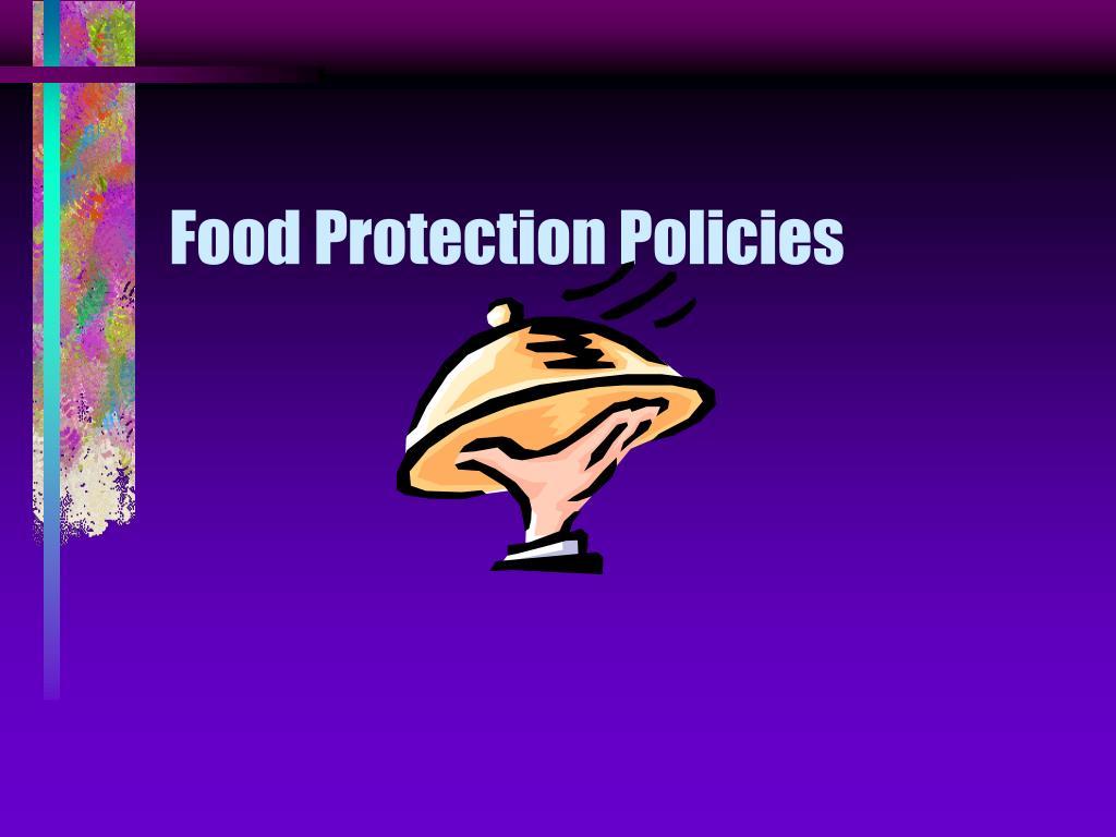 Food Protection Policies