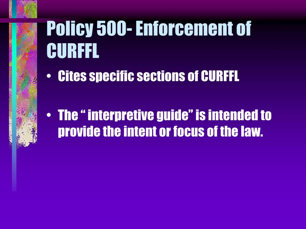 Policy 500- Enforcement of CURFFL