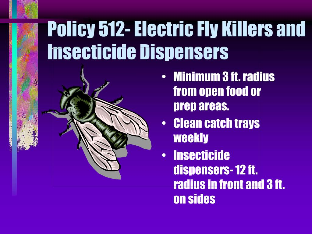 Policy 512- Electric Fly Killers and Insecticide Dispensers