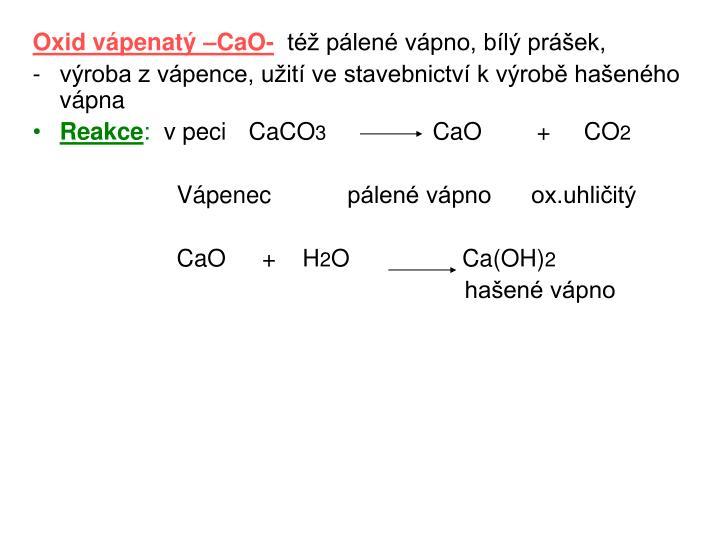 Oxid vápenatý –CaO-