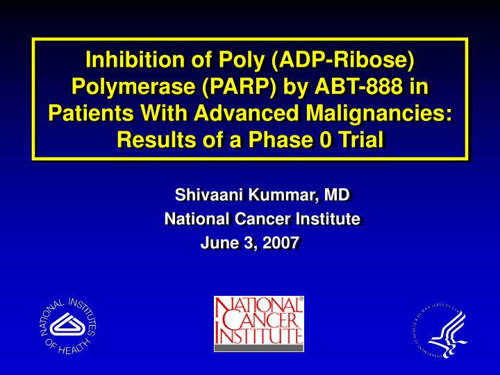 Inhibition of Poly (ADP-Ribose) Polymerase (PARP) by ABT-888 in Patients With Advanced Malignancies:...