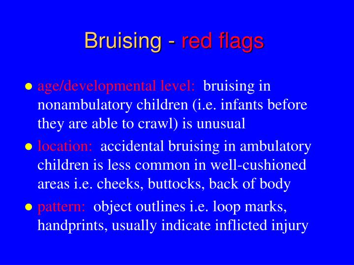 Bruising -