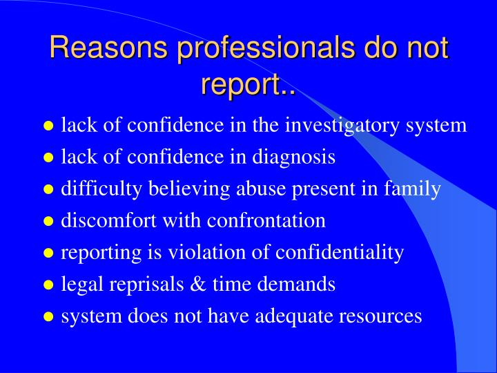 Reasons professionals do not report..