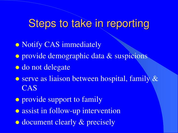 Steps to take in reporting