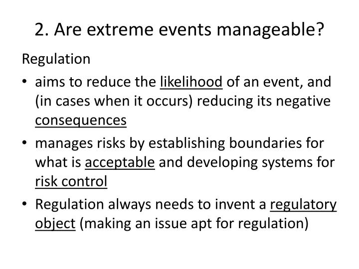 2. Are extreme events manageable?