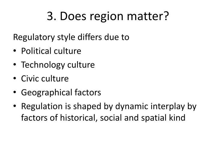 3. Does region matter?
