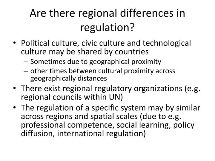 Are there regional differences in regulation?