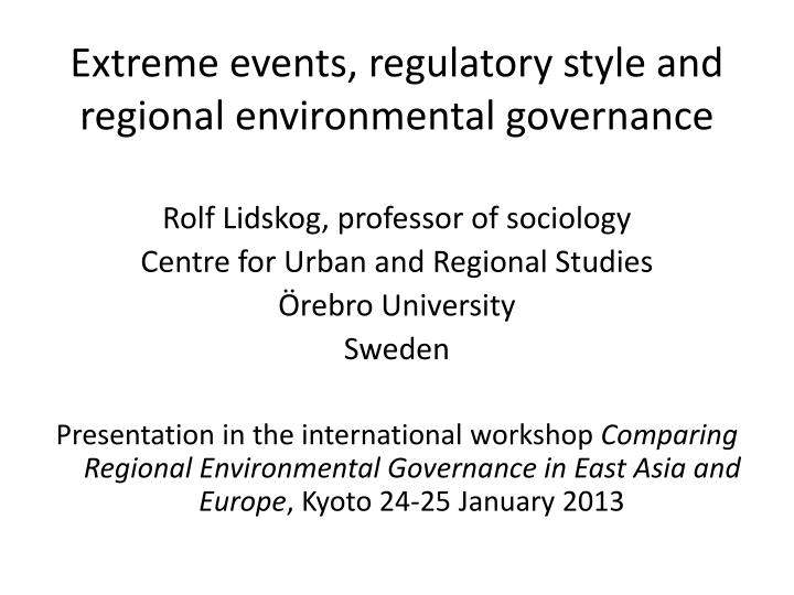 Extreme events regulatory style and regional environmental governance