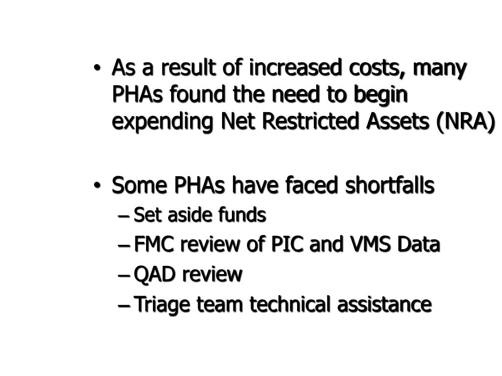 As a result of increased costs, many PHAs found the need to begin expending Net Restricted Assets (NRA)