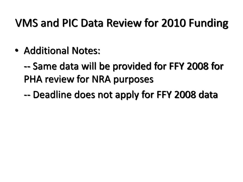 VMS and PIC Data Review for 2010 Funding