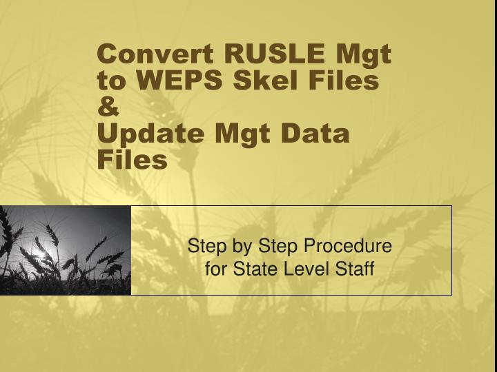 Convert rusle mgt to weps skel files update mgt data files