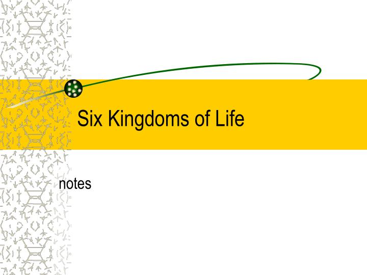 Six Kingdoms of Life