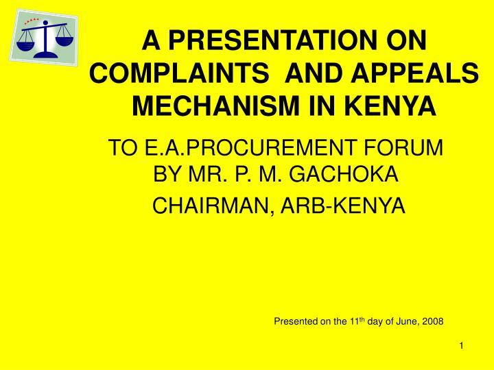 A presentation on complaints and appeals mechanism in kenya