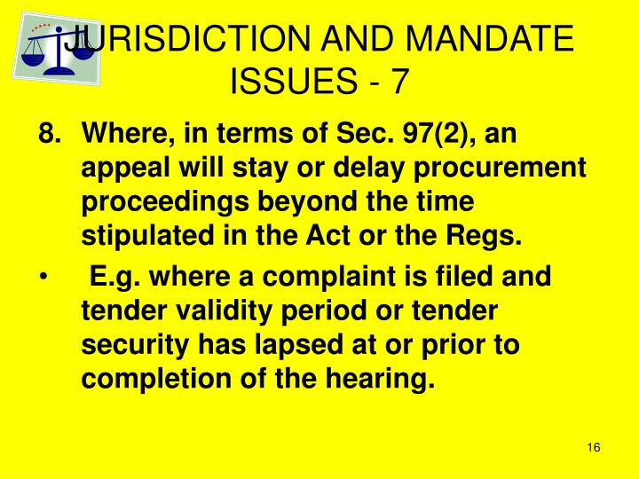 JURISDICTION AND MANDATE ISSUES - 7