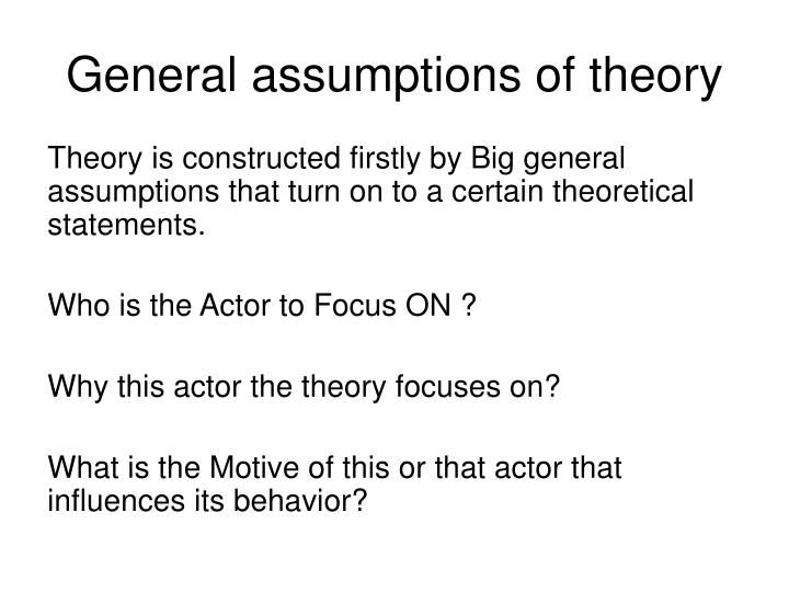 General assumptions of theory