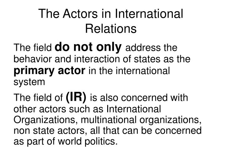The Actors in International Relations
