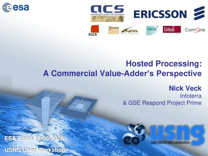 Hosted processing a commercial value adder s perspective