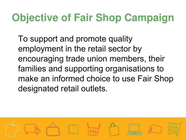 Objective of Fair Shop Campaign